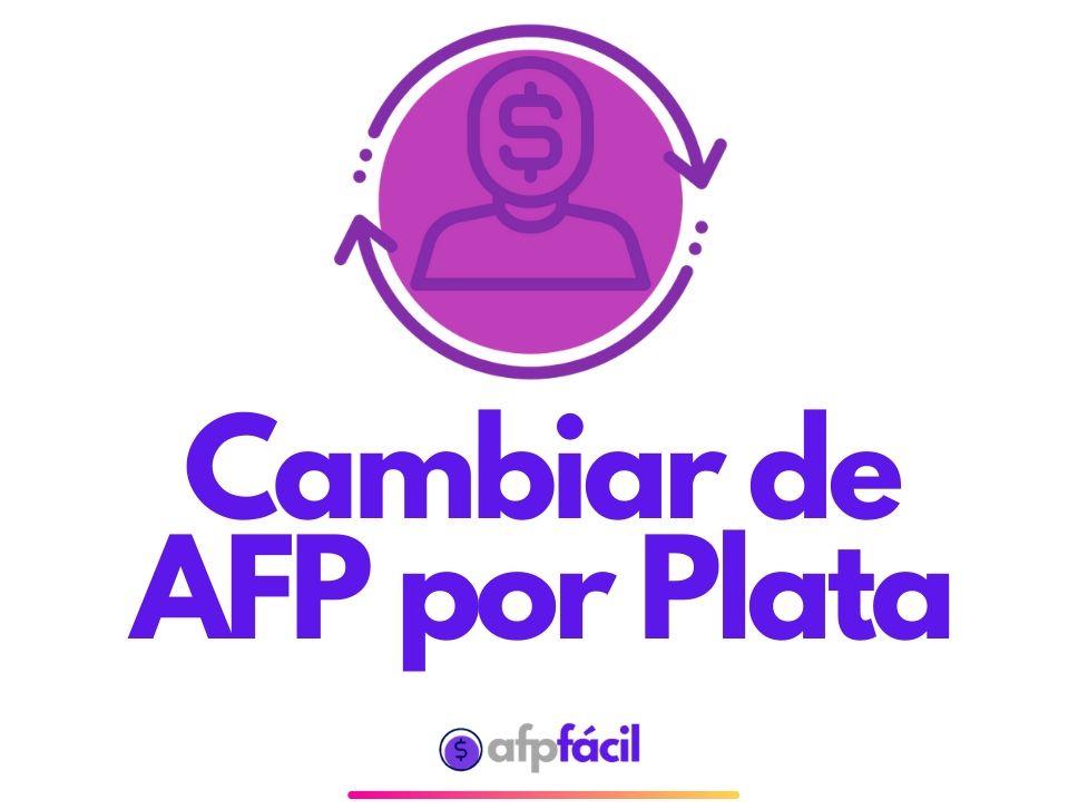 Cambio de AFP Por Plata en Efectivo